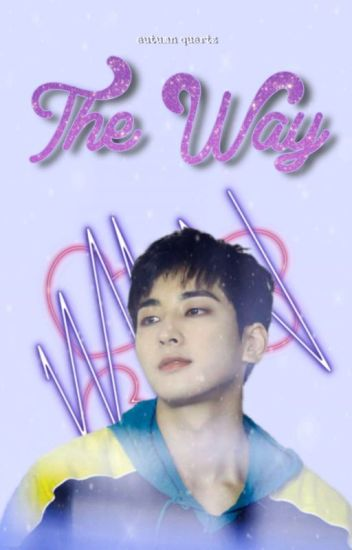 THE WAY 🍒 JEON WONWOO✔