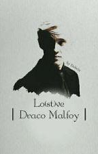 Lo(st)ve ✔ | Draco Malfoy | [Zawieszone] by Dobcix