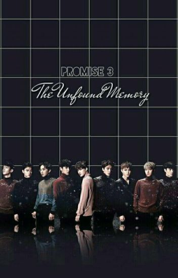 """Promise 3:""""The Unfound Memory""""[COMPLETE]"""