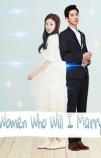 Women Who Will I Marry (Chanyeol X Gayoung) by Real_lis