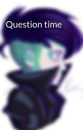Question time by MarieLo501