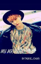 ★MY MR.SWAG♥(SUGA BTS FANFICTION) by KIM_SON_HO_95