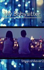 My Babysitter (Matt Espinosa) by Mia_Magcult