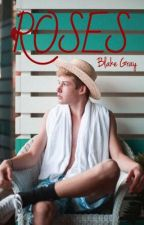 ROSES; Blake Gray  by xhoranvojce