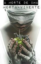 A Morte De Uma Morta-Vivente 2#Livro by Kath_Zeph