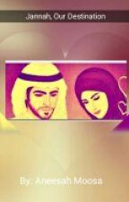 Jannah, Our Destination by HeartlessPrincess___