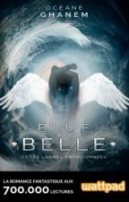 Blue Belle : l'éveil des Archanges.  by OceaneGhanem