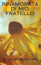 Innamorata Di Mio Fratello by AleMaslow1990