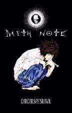 Meth Note by carcarsaysrawr