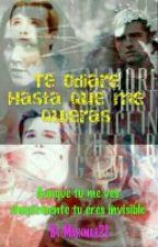 Te Odiaré Hasta Que Me Quieras  by IsabelMartinez022