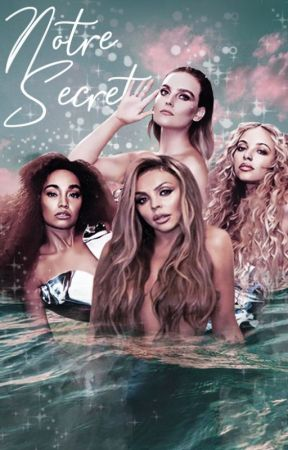 Notre Secret (Little Mix Fanfiction AU)  by Alexstories4ever