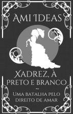Xadrez, à Preto e Branco by Ami_ideas
