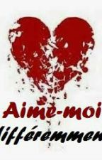 Aime Moi Differemment by A_Muslim_Girl
