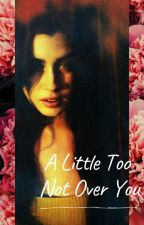 A Little Too Not Over You [Lauren Jauregui/ You] by CamilaCabello_MyLife