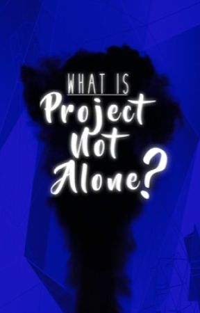What is The Not Alone Project? by ProjectNotAlone