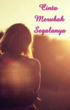 Cinta Merubah Segalanya by nurajizah_ys
