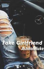 Fake girlfriend // Luke Hemmings  by ashholeluke