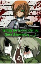 La Hija De Homicidal Liu   (Ben Drowned x ____) by EmiliaGalvan