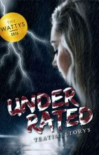 Underrated - Wattys2016 by teatimestorys