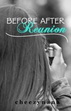 Before After Reunion by cheezynana