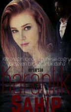 KARANLIK SAHİP (DefÖm ~Defne Ömer)(FinaliOlmayanKitap) by aslnrsmyrna