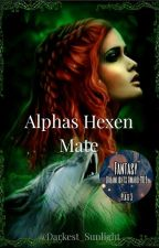 Alphas Hexen Mate * In Überarbeitung* by Darkest_Sunlight