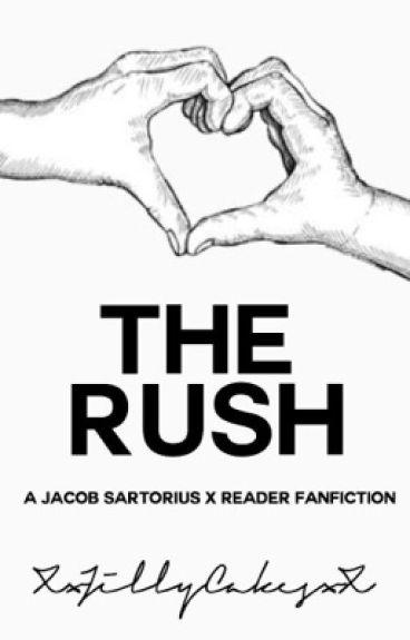 The Rush -Jacob Sartorius X Reader