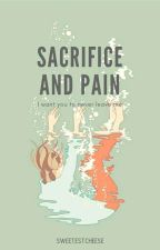 Sacrifice And Pain by sweetestcheese