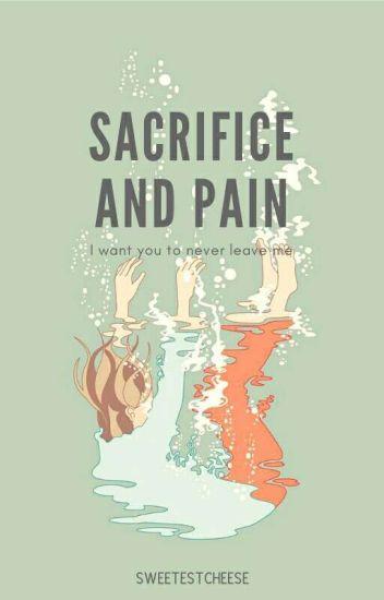 Sacrifice And Pain