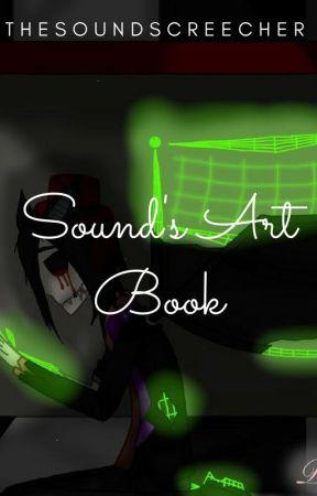 Sound's Art Book :3 by soundscreecher