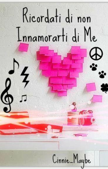 Ricordati di non Innamorarti di Me