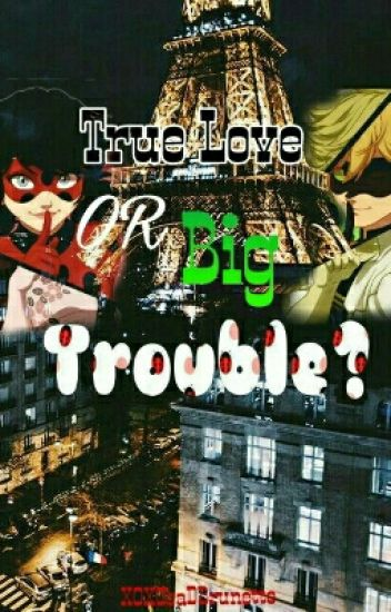 True Love or Big Trouble I. [ML] [SK]