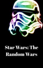 Star Wars: The Random Wars by Darth_Kronis