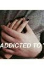 I AM ADDICTED TO YOU by alshohibin