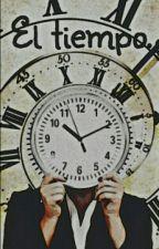 El tiempo. by itsonlythevamps