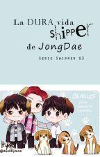La dura vida shipper de JongDae {EXO/ChanBaek} by Emiita13