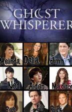 Ghost Whisperer: Love,Family & Forever(Love Never Dies!) by CheniseRobson93