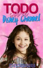 TODO SOBRE DISNEY CHANNEL by DisneyChannelEuropa