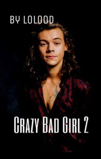 Crazy Bad Girl 2