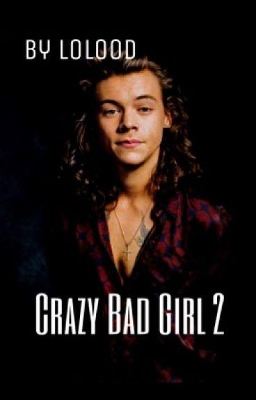 Crazy Bad Girl 2