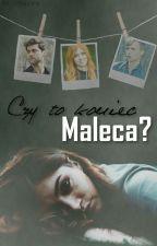 Czy to koniec Maleca? by Straconanazawsze