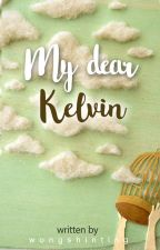 My dear Kelvin by wonrabbit