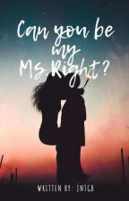 Can you be my MS.RIGHT? (On-going) by sandra_leigh