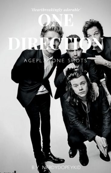 One Direction Ageplay One shots (TAKING PROMPTS)