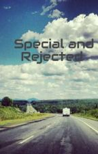 Special and Rejected  by GalaxiaBahena