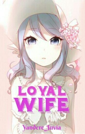 Loyal Wife (Gruvia Fanfiction)