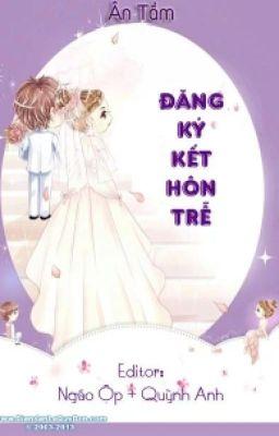 Đăng kí kết hôn trễ