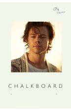 Chalkboard (Harry Styles fanfic) by Hally4EVER