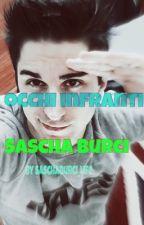 Occhi infranti//sascha burci\\ by saschaburci_life