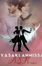 Ya'saklanmışsa Aşk (Bu Bir Son Hikayesidir.) by yudumunhikayeleri
